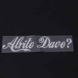 Alrite DAVE Vinyl Sticker Klistermærker Bil Vindues Bumper Funny Word Decal
