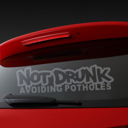 NOT DRUNK AVOIDING POTHOLES Car Auto Sticker Window Decal